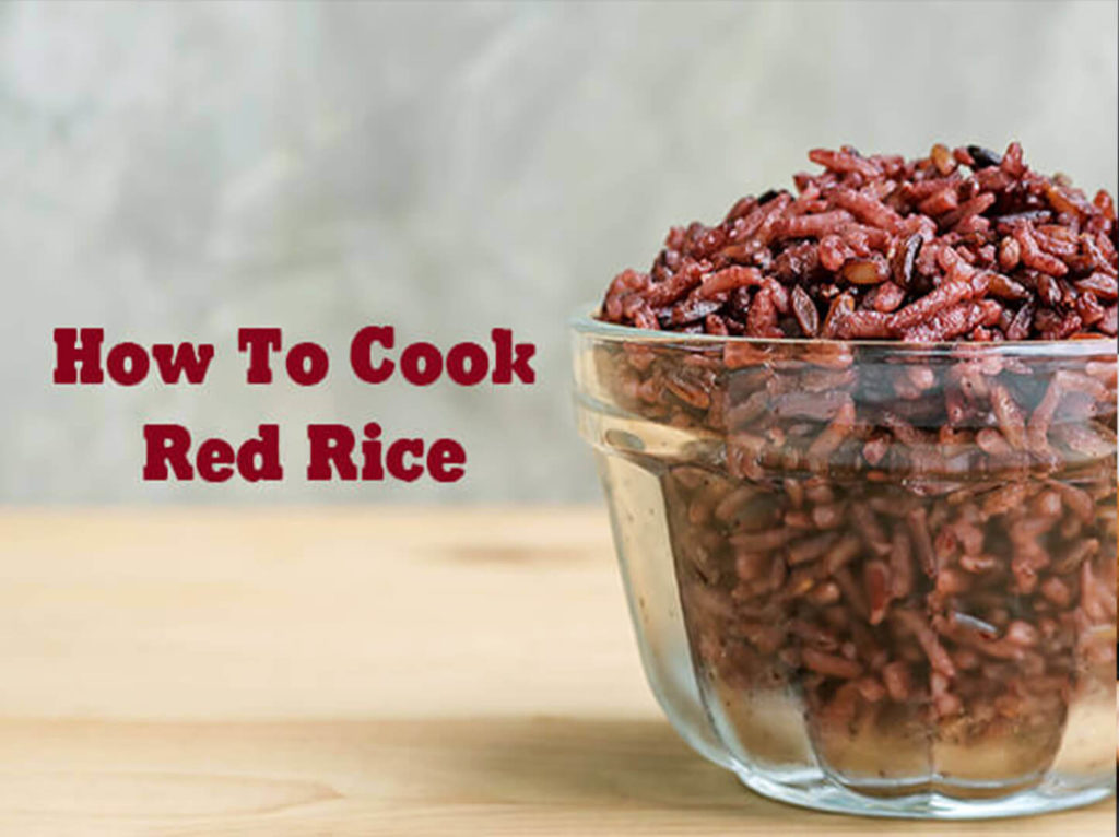 how to cook red rice - red rice benefits- pristine organics