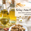 Top 6 benefits of cold pressed oils - Pristine Organics