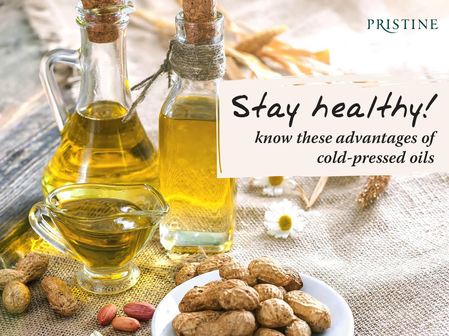 Top 6 benefits of cold pressed oils - Pristine Organics